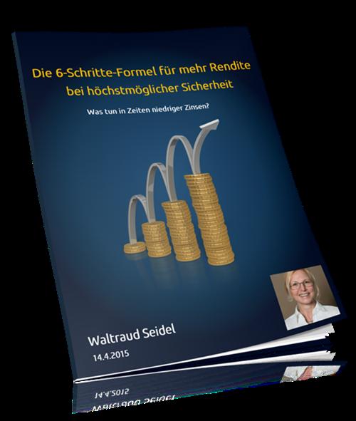 E-Book -Die 6-Schritte-Formel für mehr Rendite bei höchstmöglicher Sicherheit